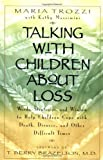 img - for Talking with Children About Loss: Words, Strategies, and Wisdom to Help Children Cope with Death, Divorce, and book / textbook / text book