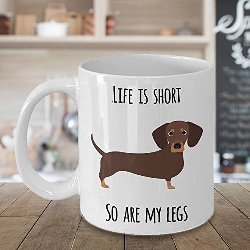 Life Is Short So Are My Legs - Cute Dachshund Mug - Gift for Men and Women - I Love Dachshunds Mug - Funny Wiener Dog Mugs Herbal Tea & Coffee Ceramic Coffee Cup