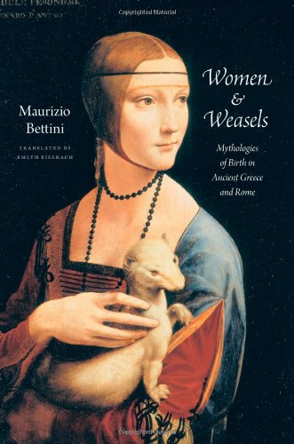 Women and Weasels: Mythologies of Birth in Ancient Greece and Rome