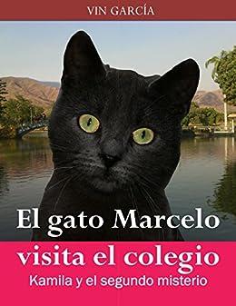 El gato Marcelo visita el colegio: Kamila y el segundo Misterio (Papá un cuento