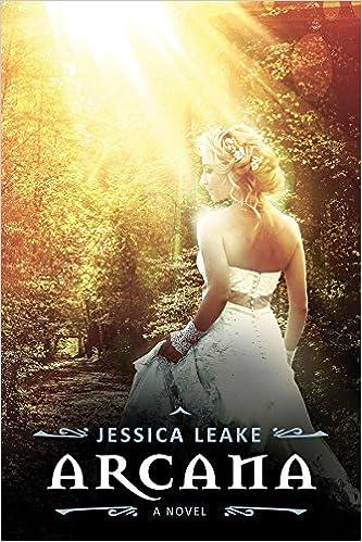 Arcana: A Novel Of The Sylvani (Novels Of The Sylvani) by Jessica Leake