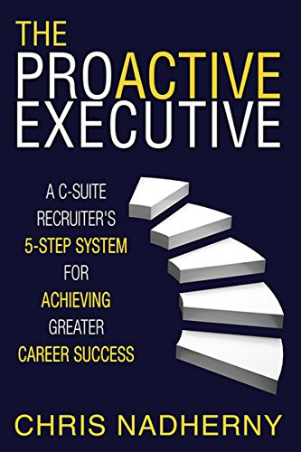 Amazon the proactive executive a c suite recruiters 5 step the proactive executive a c suite recruiters 5 step system for achieving greater fandeluxe Choice Image