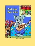 Find Your Own Voice, Moondancer Voller, 1482041200