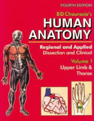 Human Anatomy: Regional & Applied (Dissection & Clinical) 4e (in 3 Vols.) Vol. 1: Upper Limb & Thorax With C