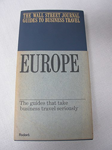 (The Wall Street Journal Guides To Business Travel: Europe (Fodor's Travel Publications))