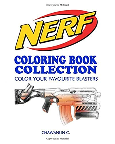 Vol.1 NERF COLORING BOOK COLLECTION A Coloring Book by a NERFs fan for fans of NERF