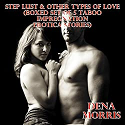 Step Lust & Other Types of Love (Boxed Set of 5 Taboo Impregnation Erotica Stories)