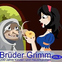 Brüder Grimm: 200 Jahre Kinder- und Hausmärchen Vol. 2