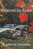 Unpeopled Eden, Rigoberto González, 1935536362