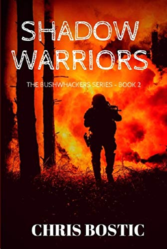 Shadow Warriors (The Bushwhackers Series Book 2) by [Bostic, Chris]