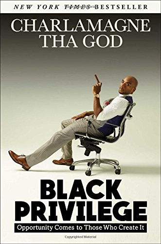 Books : Black Privilege: Opportunity Comes to Those Who Create It