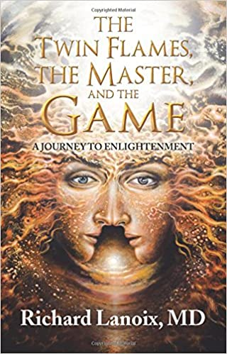 The Twin Flames, the Master, and the Game: A Journey to Enlightenment