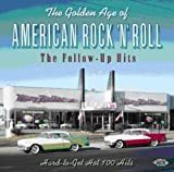 The Golden Age Of American Rock 'n' Roll: The Follow-Up Hits - Hard-To-Get Hot 100 Hits