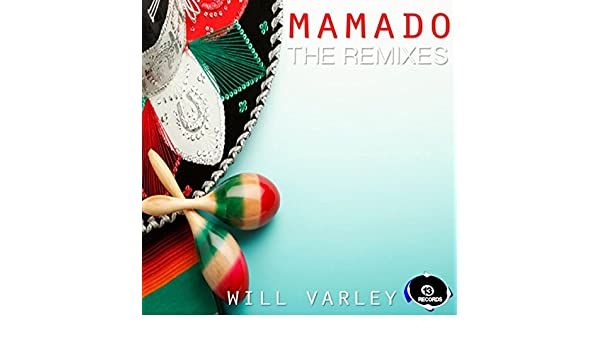 Mamado Remix [Explicit] by Will Varley on Amazon Music ...