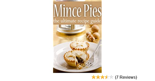 Mince Pies :The Ultimate Recipe Guide