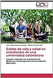 Estilos de Vida y Salud en Estudiantes de una Universidad Colombian, José Jaime Castaño Castrillón and Martha Luz Páez Cala, 3659033677