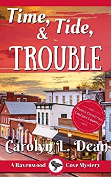 TIME, TIDE, and TROUBLE: A Ravenwood Cove Cozy Mystery by [Dean, Carolyn L.]