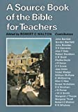 A Source Book of the Bible for Teachers, Robert C. Walton, 0334014913
