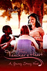 The Teacher's Heart (Growing Strong Book 4)
