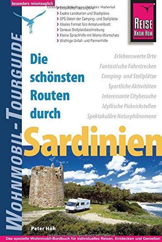 Reise Know-How Wohnmobil-Tourguide Sardinien: Die schönsten Routen Taschenbuch – 11. April 2016 Peter Höh 3831726973 Sardinien; Reiseführer Wohnmobilreisen