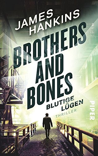 Brothers and Bones - Blutige Lügen: Thriller