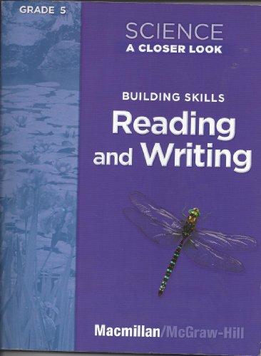 Science A Closer Look, Workbook TE, Grade 5 Building Skills, Reading and Writing -  Macmillan, Paperback
