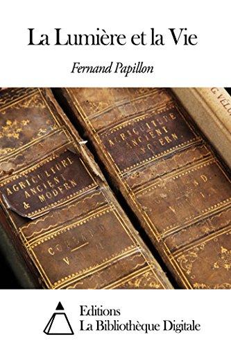 566ff84b6 La Lumière et la Vie (French Edition) - Kindle edition by Fernand ...