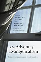 The Advent of Evangelicalism: Exploring Historical Continuities