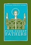 "Four Desert Fathers: Pambo, Evagrius, Macarius Of Egypt, And Macarius Of Alexandria : Coptic Texts Relating To The Lausiac History Of Palladius (St. ... Seminary Press ""Popular Patristics"" Series)"
