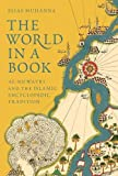 The World in a Book: Al-Nuwayri and the Islamic Encyclopedic Tradition