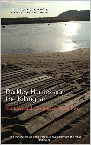 Darkley Harries and the Killing Jar: The Summerland Chronicles: Book Two