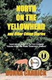 img - for North on the Yellowhead and Other Crime Stories book / textbook / text book