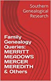 Family Genealogy Queries: MERRITT MEADOWS MERCER MEREDITH & Others (Southern Genealogical Research)
