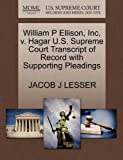 William P Ellison, Inc, V. Hagar U. S. Supreme Court Transcript of Record with Supporting Pleadings, Jacob J. Lesser, 1270216716