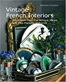 """Vintage French Interiors - Inspiration from the Antique Shops and Flea Markets of France"" av Sébastien Siraudeau"