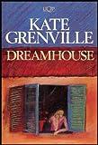 Dreamhouse, Kate Grenville, 0702220531
