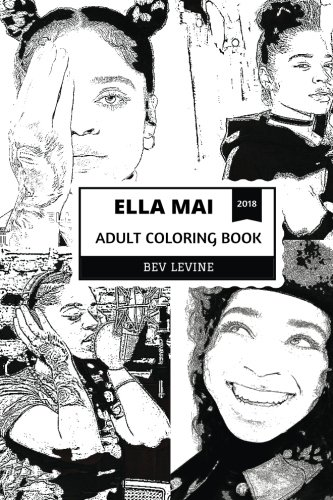 Ella Mai Adult Coloring Book: Talented Singer and Prodigy Songwriter, Acclaimed Artist and Millenial Hip Hop Star Inspired Adult Coloring Book (Ella Mai Coloring Books)