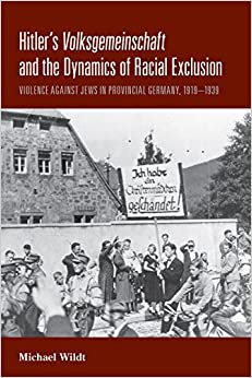 Book Hitler's <i>Volksgemeinschaft</i> and the Dynamics of Racial Exclusion: Violence against Jews in Provincial Germany, 1919–1939