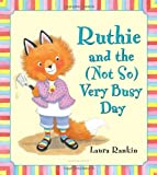 Ruthie and the (Not So) Very Busy Day by Laura Rankin (2014-05-20)