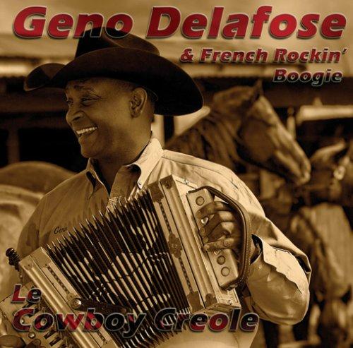 Geno Delafose: Le Cowboy Creole by SILVA SCREEN MUSIC