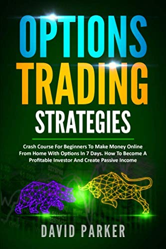 51S%2Bnv5%2B9DL - OPTIONS TRADING STRATEGIES: Simplified Strategies To Create A Passive Income On Options. Tips And Tricks On Stock Market, Day Trading, Money Management And Trading Psychology.