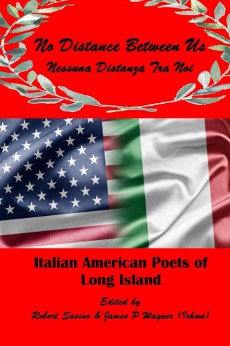 No Distance Between Us: Italian American Poets of Long - Italian Island Long