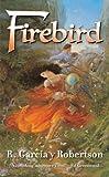 Firebird, R. Garcia Y Robertson, 0765352133