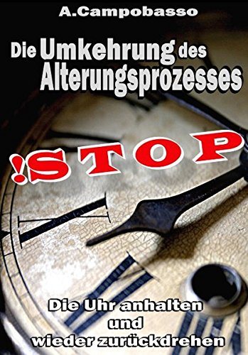 stop-die-umkehrung-des-alterungsprozesses-die-uhr-anhalten-und-wieder-zurckdrehen