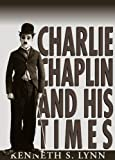 Charlie Chaplin and His Times: Library Edition