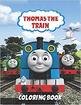 Thomas the Train Coloring Book: Coloring Book for Kids and ...