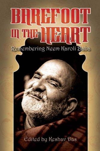 Barefoot in the Heart: Remembering Neem Karoli Baba: Neem Karoli Baba