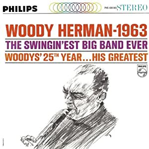 Woody Herman-1963 Swingin'est Big Band Ever (25th Year-His Greatest)
