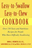img - for Easy-to-swallow, Easy-to-chew Cookbook: Over 150 Tasty and Nutritious Recipes for People Who Have Difficulty Swallowing (Medical Sciences) by Donna L. Weihofen (2002-08-15) book / textbook / text book