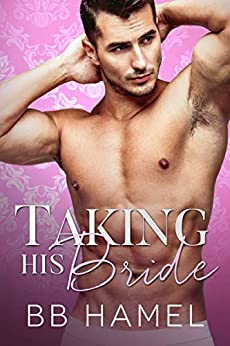 Taking His Bride (Baby Daddy University Book 3) by [Hamel, B. B.]